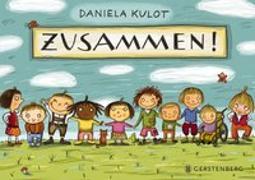 Cover-Bild zu Kulot, Daniela: Zusammen!