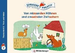Cover-Bild zu Kulot, Daniela: Von miauenden Hähnen und amselnden Zwitschern · Themenheft 2: Tiere und Natur