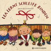 Cover-Bild zu Kulot, Daniela: Lea lernt Schleife binden