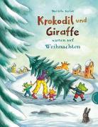Cover-Bild zu Kulot, Daniela: Krokodil und Giraffe: Krokodil und Giraffe warten auf Weihnachten