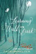 Cover-Bild zu Taylor, Barbara Brown: Learning to Walk in the Dark