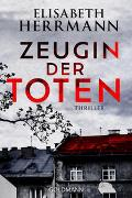 Cover-Bild zu Herrmann, Elisabeth: Zeugin der Toten