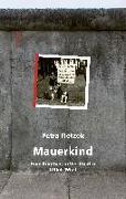 Cover-Bild zu Fietzek, Petra: Mauerkind