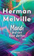 Cover-Bild zu Melville, Herman: Mardi und eine Reise dorthin