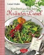 Cover-Bild zu Malm, Liesel: Kochen und Backen mit der Kräuter-Liesel
