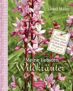 Cover-Bild zu Malm, Liesel: Meine liebsten Wildkräuter