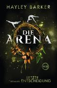 Cover-Bild zu Die Arena: Letzte Entscheidung von Barker, Hayley