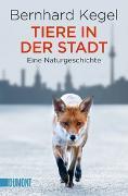 Cover-Bild zu Kegel, Bernhard: Tiere in der Stadt