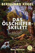 Cover-Bild zu Kegel, Bernhard: Das Ölschieferskelett