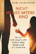 Cover-Bild zu Kurfürst-Mantei, Esther: Nicht meines Vaters Kind
