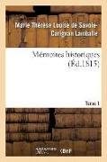 Cover-Bild zu Lamballe, Marie Thérèse Louise de Savoie: Mémoires Historiques, Princesse de Lamballe Tome 1