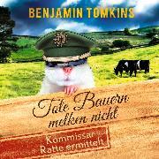 Cover-Bild zu Tote Bauern melken nicht. Kommissar Ratte ermittelt (Audio Download) von Tomkins, Benjamin
