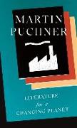 Cover-Bild zu Puchner, Martin: Literature for a Changing Planet