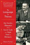 Cover-Bild zu Puchner, Martin: The Language of Thieves: My Family's Obsession with a Secret Code the Nazis Tried to Eliminate