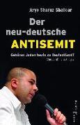 Cover-Bild zu Shalicar, Arye Sharuz: Der neu-deutsche Antisemit