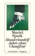 Cover-Bild zu Spark, Muriel: Hundertundelf Jahre ohne Chauffeur