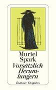 Cover-Bild zu Spark, Muriel: Vorsätzlich Herumlungern