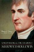 Cover-Bild zu Danisi, Thomas C.: Uncovering the Truth About Meriwether Lewis
