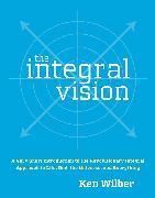 Cover-Bild zu Wilber, Ken: The Integral Vision