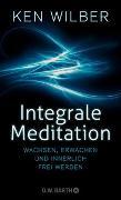 Cover-Bild zu Wilber, Ken: Integrale Meditation