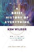 Cover-Bild zu Wilber, Ken: A Brief History of Everything (20th Anniversary Edition)