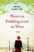Cover-Bild zu Hartlieb, Petra: Wenn es Frühling wird in Wien
