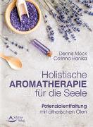 Cover-Bild zu Möck, Dennis: Holistische Aromatherapie für die Seele