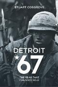 Cover-Bild zu Cosgrove, Stuart: Detroit 67: The Year That Changed Soul