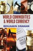 Cover-Bild zu Graham, Benjamin: World Commodities & World Currency