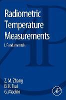 Cover-Bild zu Zhang, Zhuomin M. (Gespielt): Radiometric Temperature Measurements, 42: I. Fundamentals