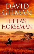 Cover-Bild zu Gilman, David: The Last Horseman