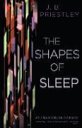 Cover-Bild zu Priestley, J. B.: The Shapes of Sleep