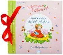 Cover-Bild zu Sturm, Linda: Babyalbum / Erdbeerinchen Erdbeerfee. Wunderbar, du bist jetzt da!