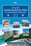 Cover-Bild zu Klemann, Manfred: AUTOKENNZEICHEN ATLAS für Deutschland und Europa