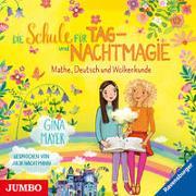 Cover-Bild zu Mayer, Gina: Die Schule für Tag- und Nachtmagie. Mathe, Deutsch und Wolkenkunde