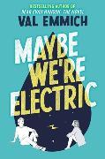 Cover-Bild zu Emmich, Val: Maybe We're Electric