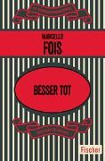 Cover-Bild zu Fois, Marcello: Besser tot