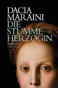 Cover-Bild zu Maraini, Dacia: Die stumme Herzogin