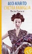 Cover-Bild zu Maraini, Dacia: Mio marito. L'altra famiglia