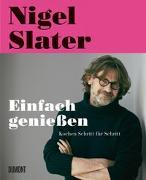 Cover-Bild zu Slater, Nigel: Einfach genießen