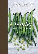 Cover-Bild zu Slater, Nigel: Tender: A Cook and His Vegetable Patch
