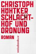 Cover-Bild zu Höhtker, Christoph: Schlachthof und Ordnung