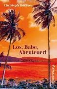 Cover-Bild zu Höhtker, Christoph: Los, Babe, Abenteuer!