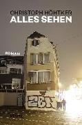 Cover-Bild zu Höhtker, Christoph: Alles sehen