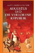Cover-Bild zu Kaiser, Maria Regina: Augustus und die verlorene Republik