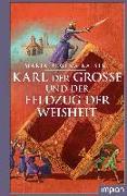Cover-Bild zu Kaiser, Maria Regina: Karl der Große und der Feldzug der Weisheit