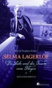 Cover-Bild zu Kaiser, Maria Regina: Selma Lagerlöf. Die Liebe und der Traum vom Fliegen