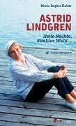 Cover-Bild zu Kaiser, Maria Regina: Astrid Lindgren. Helle Nächte, dunkler Wald