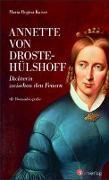 Cover-Bild zu Kaiser, Maria Regina: Annette von Droste-Hülshoff. Dichterin zwischen den Feuern