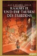 Cover-Bild zu Kaiser, Maria Regina: Ramses II. und die Tauben des Friedens